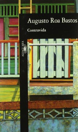 Augusto Roa Bastos: CONTRAVIDA (Madrid, 1995): Augusto Roa Bastos