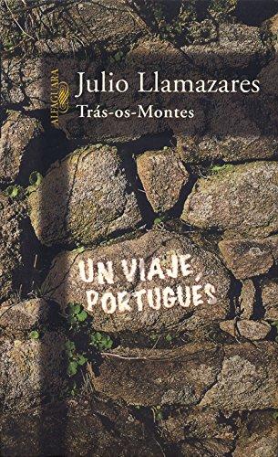 9788420481906: Trás-os-montes: Un viaje portugués (FUERA COLECCION ALFAGUARA ADULTOS) (Spanish Edition)