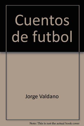 Cuentos de fútbol: Jorge Valdano (Selec.)