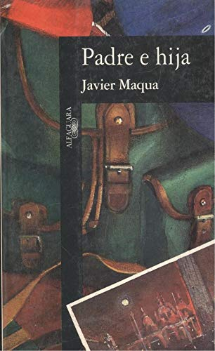 PADRE E HIJA. 1ª edición: MAQUA, Javier