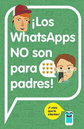 Los Whatsapp No Son Para Padres! Iy Mira Que Lo Intentan! Los whatsapp no son para padres! IY MIRA QUE LO INTENTAN!, Varios Autores, Used, 9788420482262