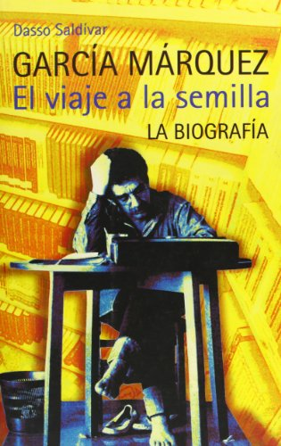 9788420482507: Garcia Marquez. el Viaje A la Semilla (Spanish Edition)