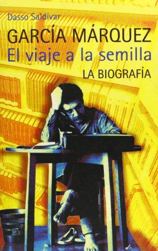 Garcia Marquez. el Viaje A la Semilla (Spanish Edition): Saldívar, Dasso