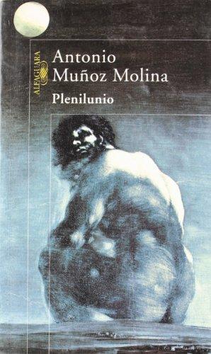 Plenilunio: Antonio Munoz Molina,