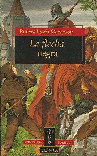 LA FLECHA NEGRA: ROBERT LOUIS STEVENSON