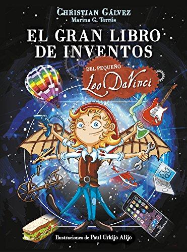 PEQUEÑO LEO. GRAN LIBRO DE LOS INVENTOS: GALVEZ, CHRISTIAN
