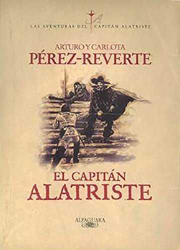9788420483535: El capitán Alatriste / Captain Alatriste (Las aventuras del Capitán Alatriste) (Spanish Edition)
