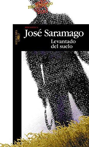 9788420484433: Levantado del suelo (Biblioteca Saramago)