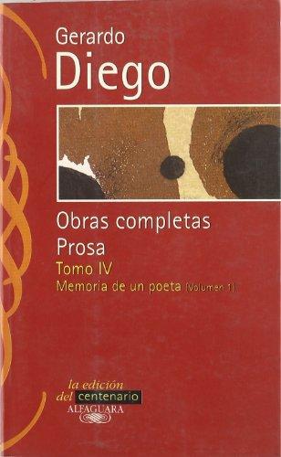 9788420484693: GERARO DIEGO. OBRAS COMPLETAS PROSA TOMO 4. MEMORIA DE UN POETA VOL. I