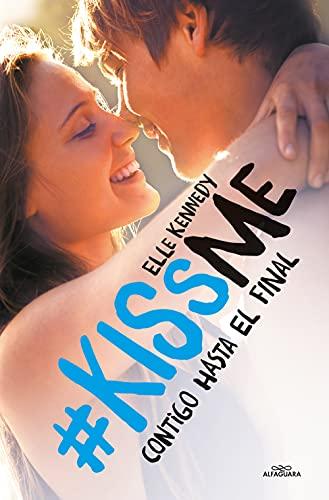 9788420486215: Contigo hasta el final (#KissMe 4)