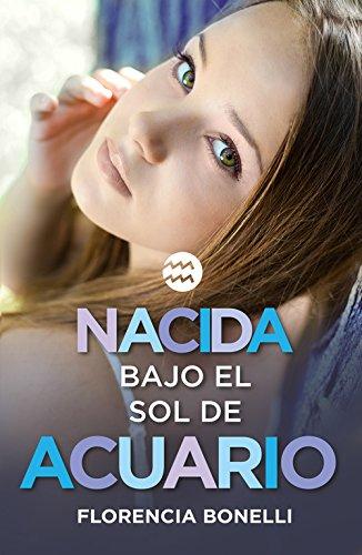 9788420488028: Nacidas 2. Nacida bajo el sol de Acuario