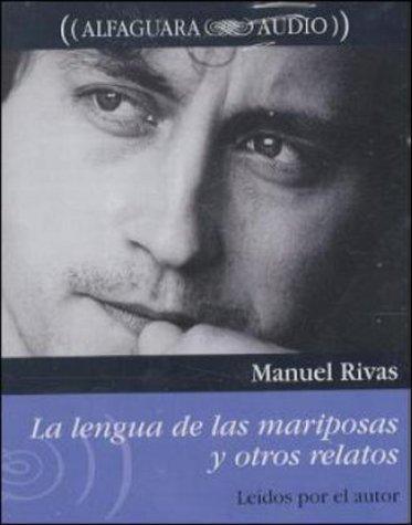 La lengua de las mariposas y otros: Rivas, Manuel