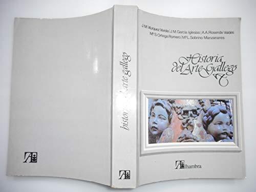 HISTORIA DEL ARTE GALLEGO: VAZQUEZ VARELA, J. M. & AL.