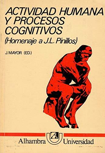 Actividad Humana y Procesos Cognitivos : Homenaje: Pinillos, Jose Luis;