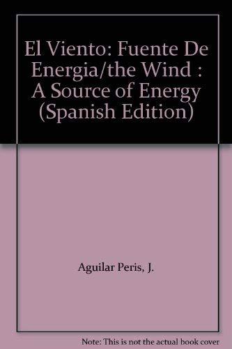 El Viento: Fuente De Energia: Aguilar Peris, J.;