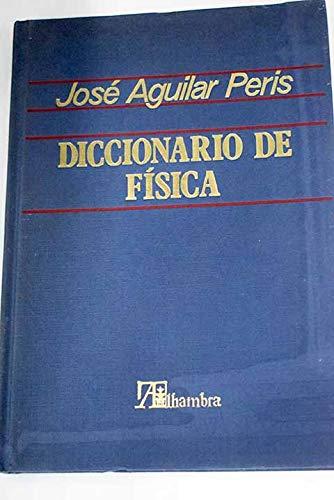 Diccionario de física: AGUILAR PERIS, José