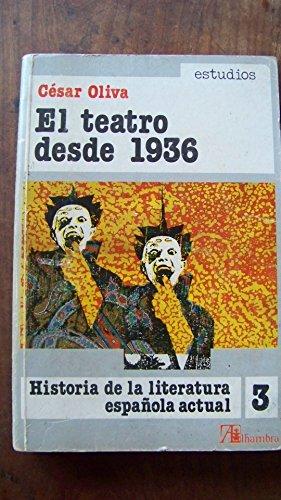 9788420518022: El teatro desde 1936 (Historia de la literatura espanola actual) (Spanish Edition)