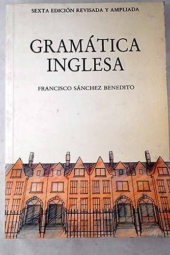 Gramática inglesa.: Sánchez Benedito, Francisco.