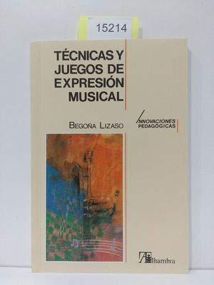 9788420519579: Tecnicas y juegos de expresion musical