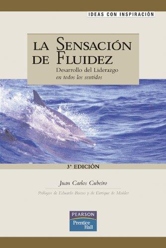 9788420532417: La sensación de fluidez: desarrollo del liderazgo en todos los sentidos (Ideas con inspiración)