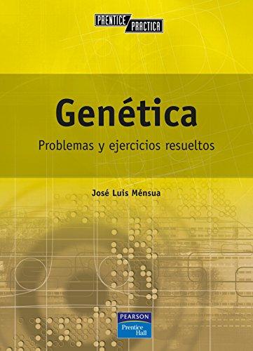 GENÉTICA: PROBLEMAS Y EJERCICIOS RESUELTOS: MÉNSUA, JOSÉ LUIS