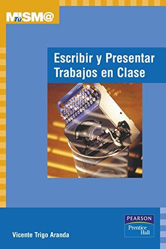 9788420535265: Escribir y Presentar Trabajos En Clase (Spanish Edition)