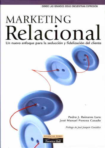 9788420535401: Marketing Relacional: Un nuevo enfoque para la seduccion y fidelizacion del cliente (Spanish Edition)