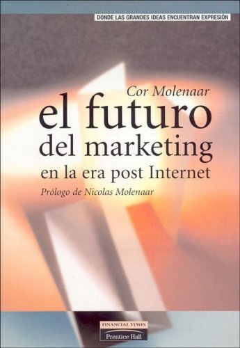 9788420535463: El Futuro del Marketing En La Era Post Internet (Spanish Edition)