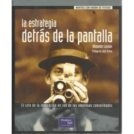 LA ESTRATEGIA DETRAS DE LA PANTALLA: ALEXANDER LOUDON