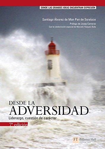 9788420538983: Desde la Adversidad: Liderazgo, Cuestion de Caracter (Spanish Edition)