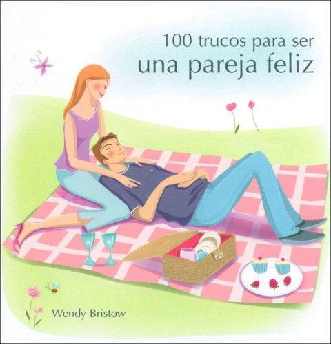 9788420545714: 100 Trucos Para Tener Una Pareja Feliz (Spanish Edition)