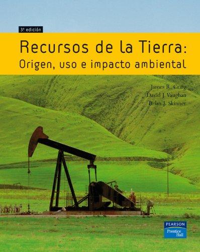 Recursos de la Tierra: Origen, uso e: James R. Craig,