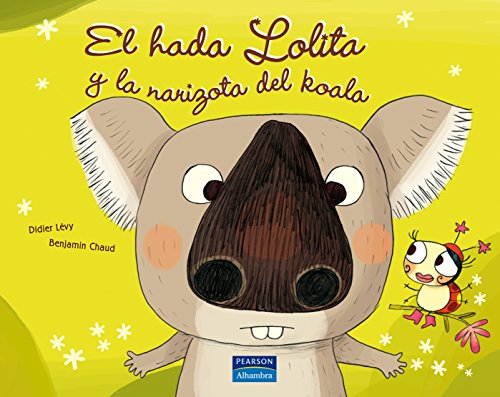 9788420554723: El hada Lolita y la narizota de Koala
