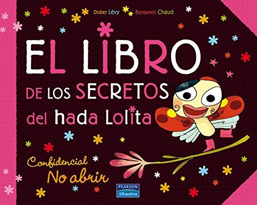 El libro de los secretos del hada Lolita - Didire Lévy; Benjamín Chaud