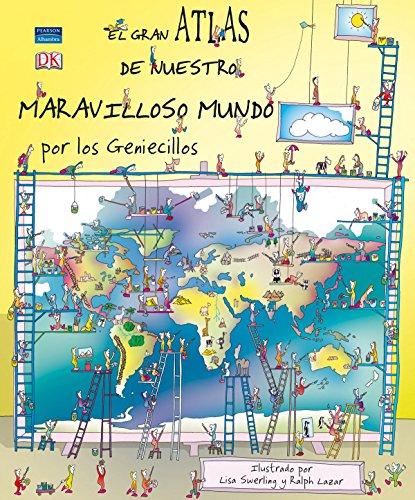 El gran atlas de nuestro maravilloso mundo por los geniecillos (8420556467) by Lisa Swerling