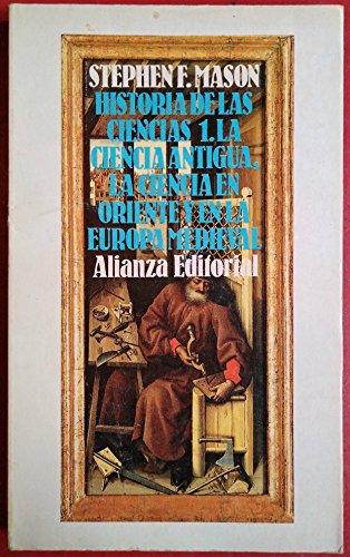 9788420600628: La ciencia antigua, la ciencia enoriente y en la Europa medievalhistoria de las ciencias, t. 1