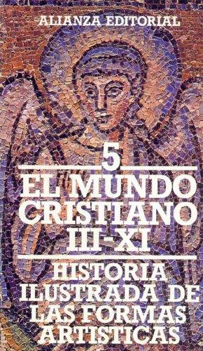 9788420600734: El mundo cristiano (historia ilustrada de las formas artisticas, t.5)