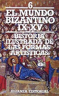 9788420600840: Historia ilustrada de las formas artísticas. 6. El mundo bizantino (siglos IX-XV) (El Libro De Bolsillo (Lb))