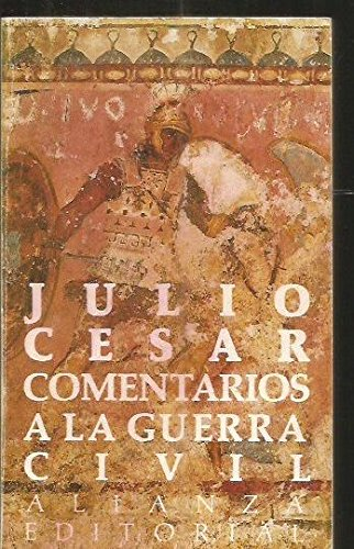 Comentarios a la Guerra Civil (Spanish Edition): Cesar, Julio