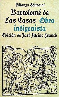 Obra indigenista / Indigenouse Works (Seccio?n Cla?sicos): Bartolome De Las