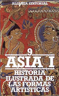 9788420601533: Historia ilustrada de las formas artísticas. 9. Asia, I: India. Pakistán.Afganistán. Nepal. Tibet. Sri Lanka. Birmania (El Libro De Bolsillo (Lb))