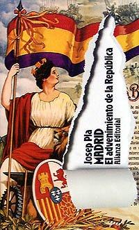 Madrid, el advenimiento de la Republica /: Pla, Josep