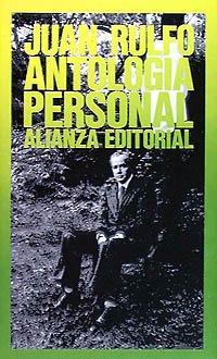 Antologia personal / Personal Anthology (Seccion Literatura): Rulfo, Juan