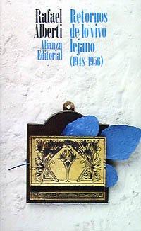 Retornos de lo vivo lejano 1948-1956,: Alberti, Rafael