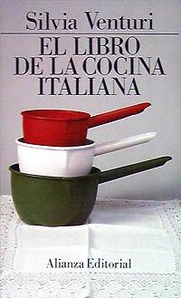 El libro de la cocina italiana: Venturi, Silvia