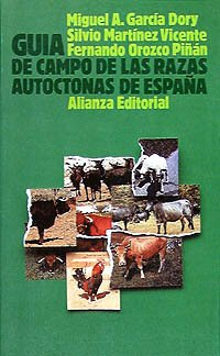 9788420604589: Guia de campo de las razas autoctonas de Espana / Field Guide of Indigenous Breeds of Spain (Spanish Edition)