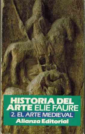 HISTORIA DEL ARTE 2. EL ARTE ANTIGÜO: Elie Faure