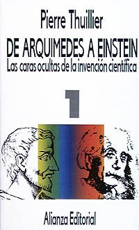 9788420604879: De Arquimedes a Einstein / From Arquimedes to Einstein: Las Caras Ocultas De La Invencion Cientifica. Tomo I (Spanish Edition)
