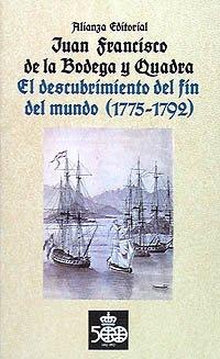 El descubrimiento del fin del mundo (1775-1792). Edición, introducción y notas ...