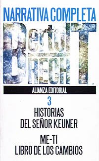 Narrativa completa / Complete Narrative: Historia del señor Keuner& Me-Ti/Libro de los cambios / Stories of Mr. Keuner & The Book of Changes (Spanish Edition) (8420605085) by Brecht, Bertolt